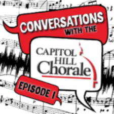 Conversations with the Capitol Hill Chorale